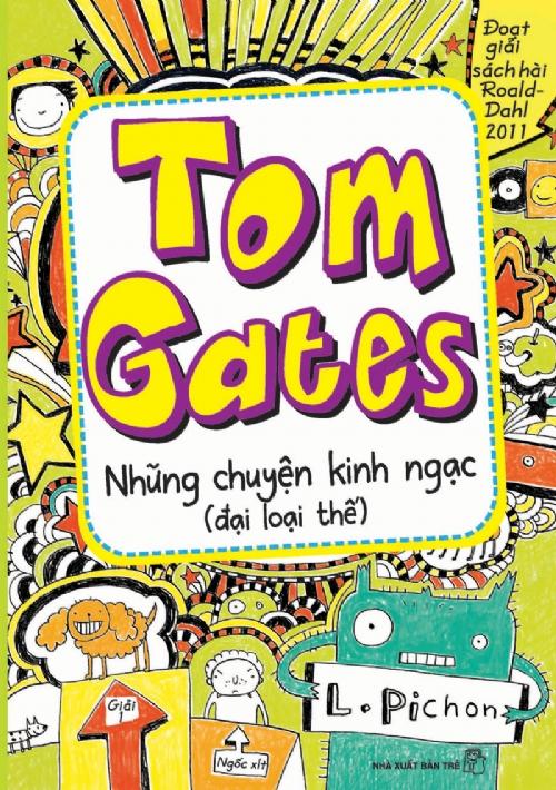 Bìa sách Tom Gates Tập 3: Những Chuyện Kinh Ngạc (Đại Loại Thế)