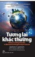 Bìa sách Tương lai Khác Thường - Những Xu Hướng Hàng Đầu Sẽ Định Hình Lại Thế Giới Trong 20 Năm Tới