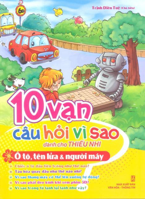 Bìa sách 10 Vạn Câu Hỏi Vì Sao - Ôtô, Tên Lửa  Người Máy