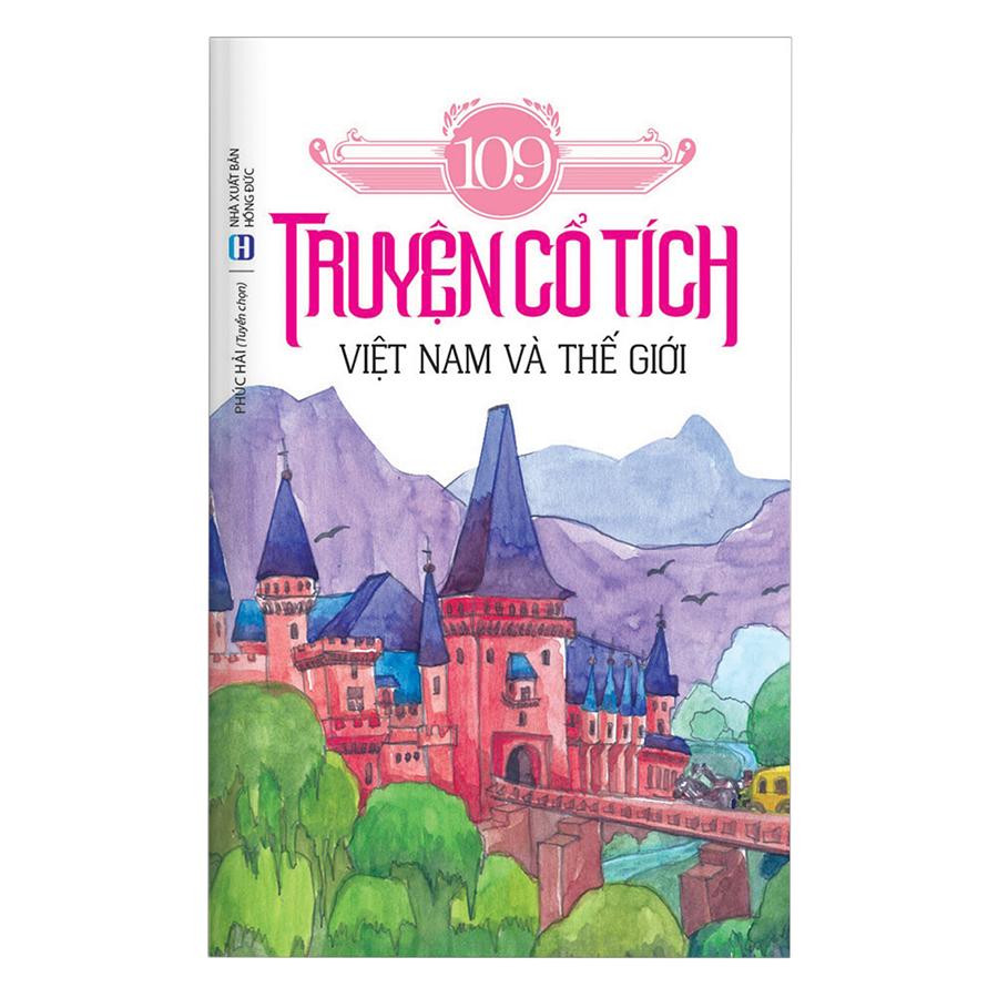 Bìa sách 109 Truyện Cổ Tích Việt Nam Và Thế Giới
