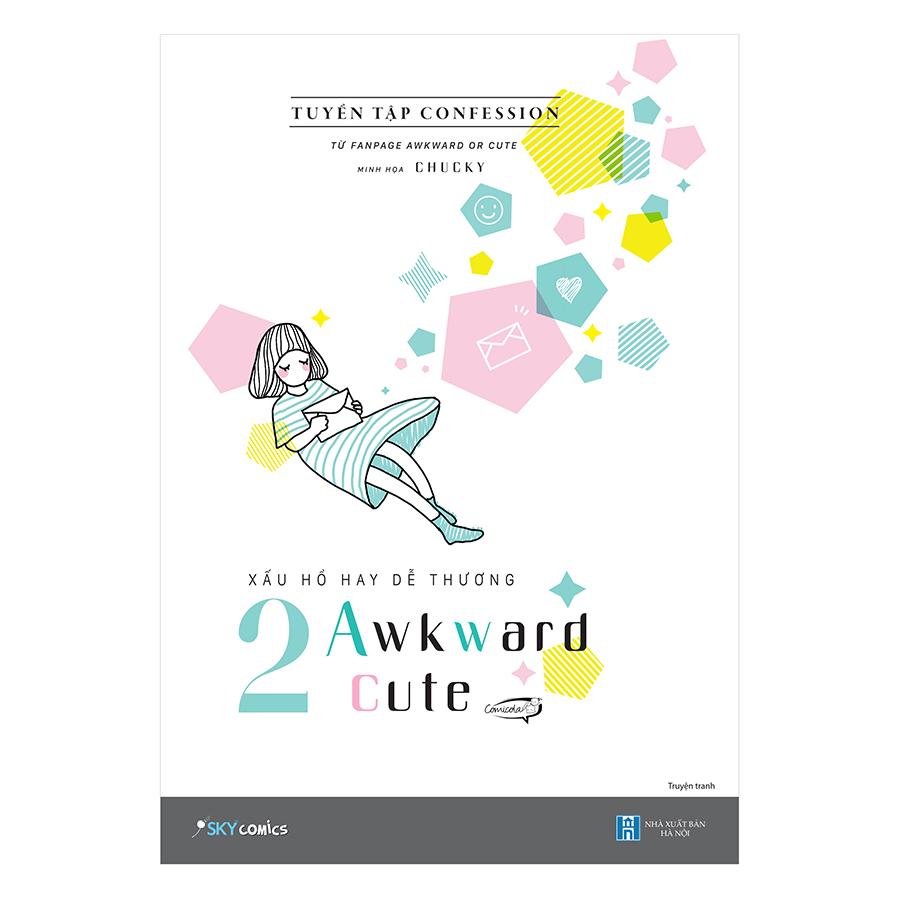 Bìa sách Xấu Hổ Hay Dễ Thương – 2 Awkward 2 Cute