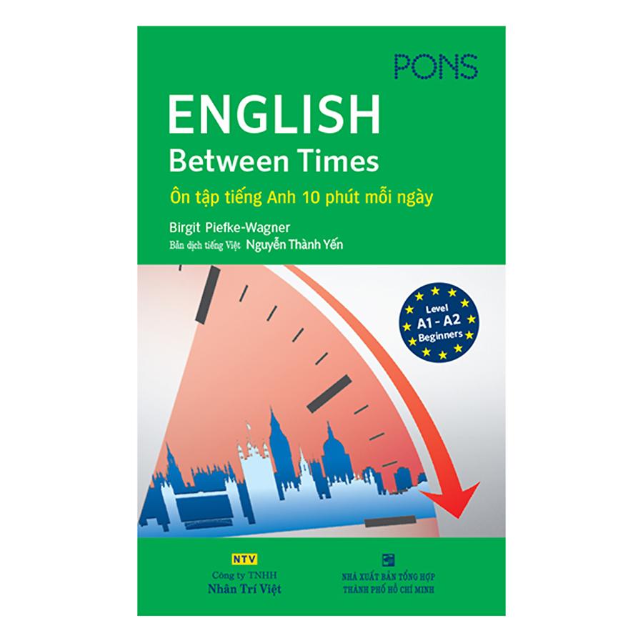 Bìa sách English Between Times – Ôn Tập Tiếng Anh 10 Phút Mỗi Ngày