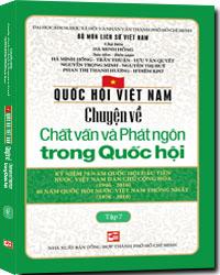 Bìa sách Quốc Hội Việt Nam - Chuyện Về Chất Vấn Và Phát Ngôn Trong Quốc Hội (Tập 7)