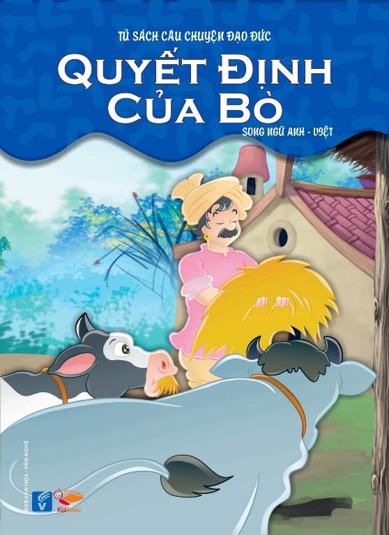 Bìa sách Tủ Sách Câu Chuyện Đạo Đức - Quyết Định Của Bò (Song Ngữ Anh - Việt)