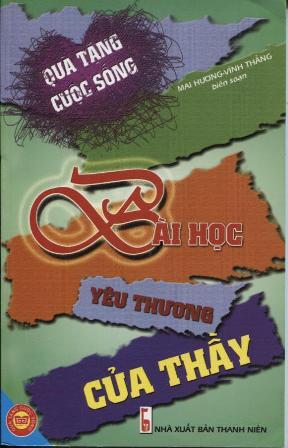 Bìa sách Bài Học Yêu Thương Của Thầy - Tủ Sách Quà Tặng Cuộc Sống (Tái Bản)