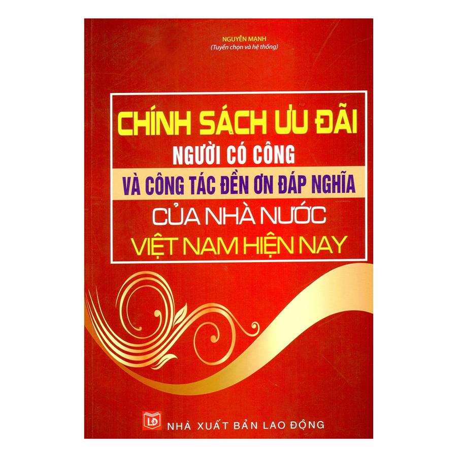 Bìa sách Chính Sách Ưu Đãi Người Có Công Và Công Tác Đền Ơn Đáp Nghĩa Của Nhà Nước Việt Nam Hiện Nay