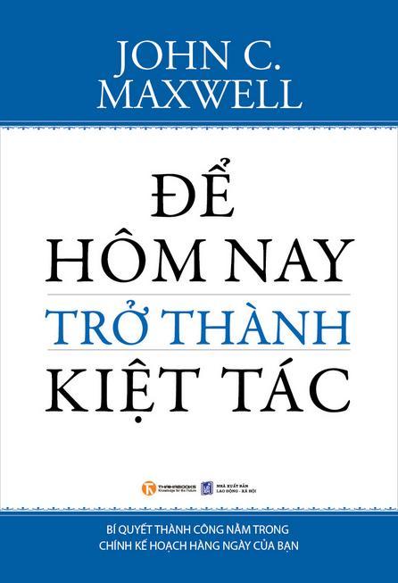 Bìa sách Để Hôm Nay Trở Thành Kiệt Tác