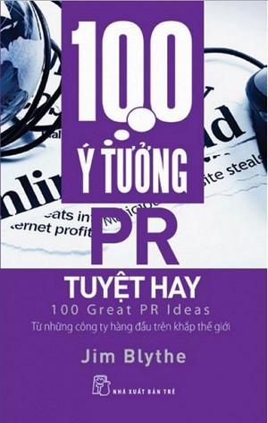 Bìa sách 100 Ý Tưởng PR Tuyệt Hay