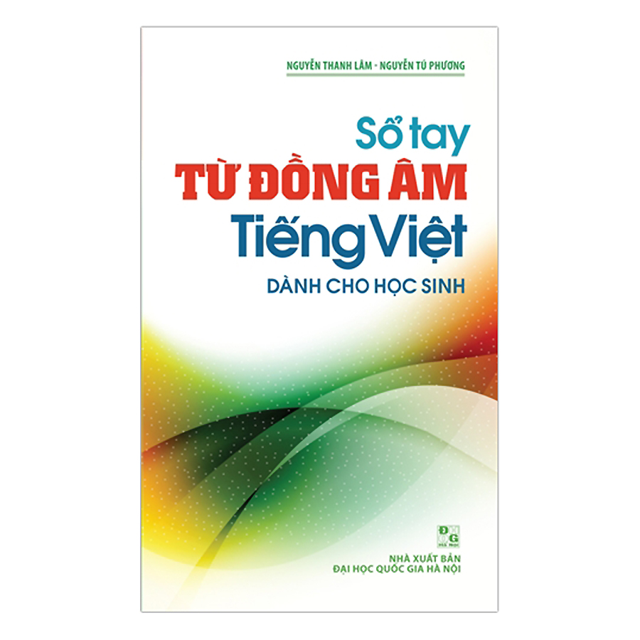 Bìa sách Sổ Tay Từ Đồng Âm Tiếng Việt - Dành Cho Học Sinh