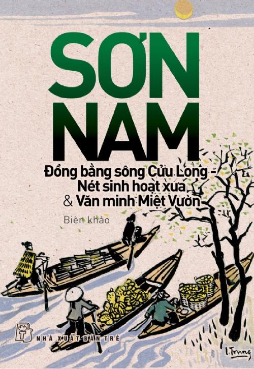 Bìa sách Đồng Bằng Sông Cửu Long - Nét Sinh Hoạt Xưa  Văn Minh Miệt Vườn