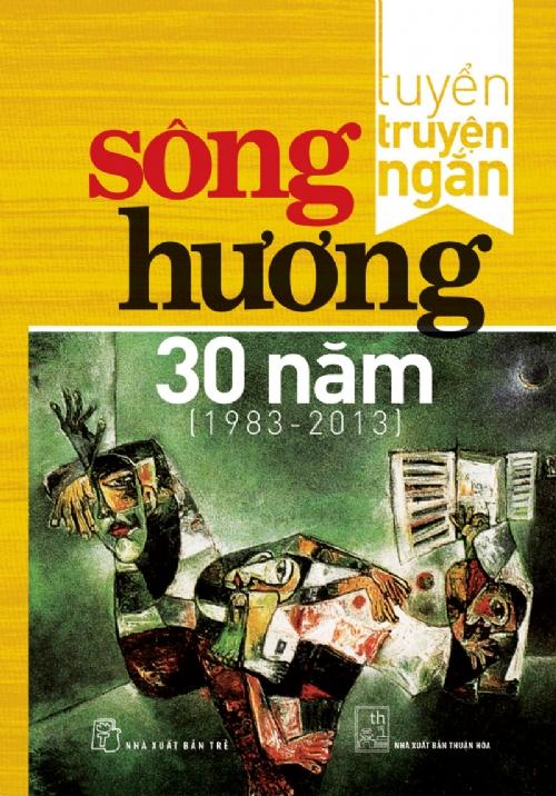 Bìa sách Tuyển Truyện Ngắn Sông Hương 30 Năm (1983 - 2013)