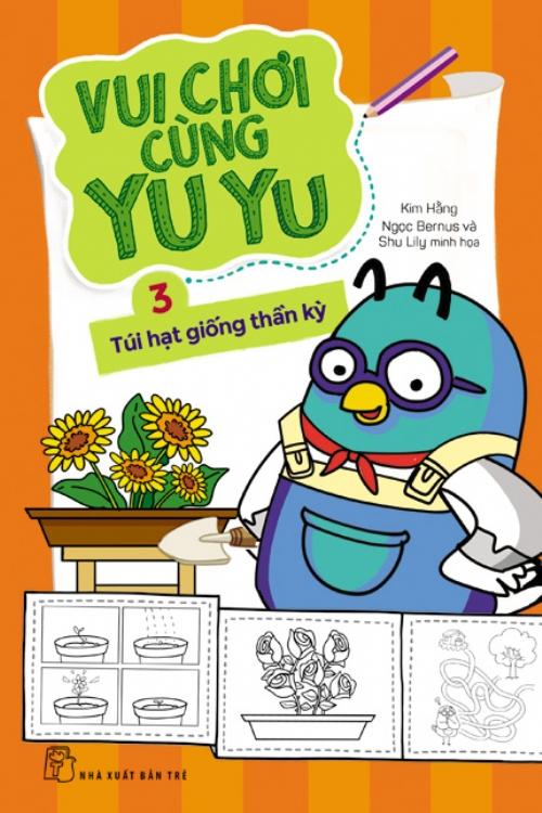 Bìa sách Vui Chơi Cùng Yu Yu (Tập 3) - Túi Hạt Giống Thần Kỳ