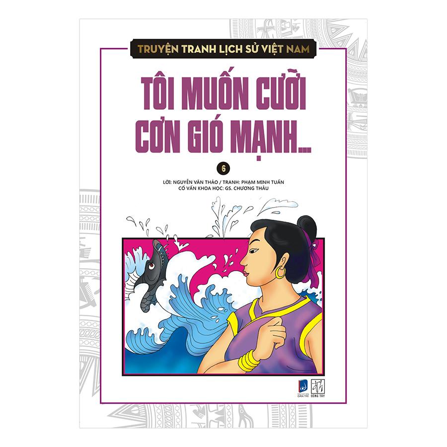 Bìa sách Truyện Tranh Lịch Sử Việt Nam - Tôi Muốn Cưỡi Cơn Gió Mạnh