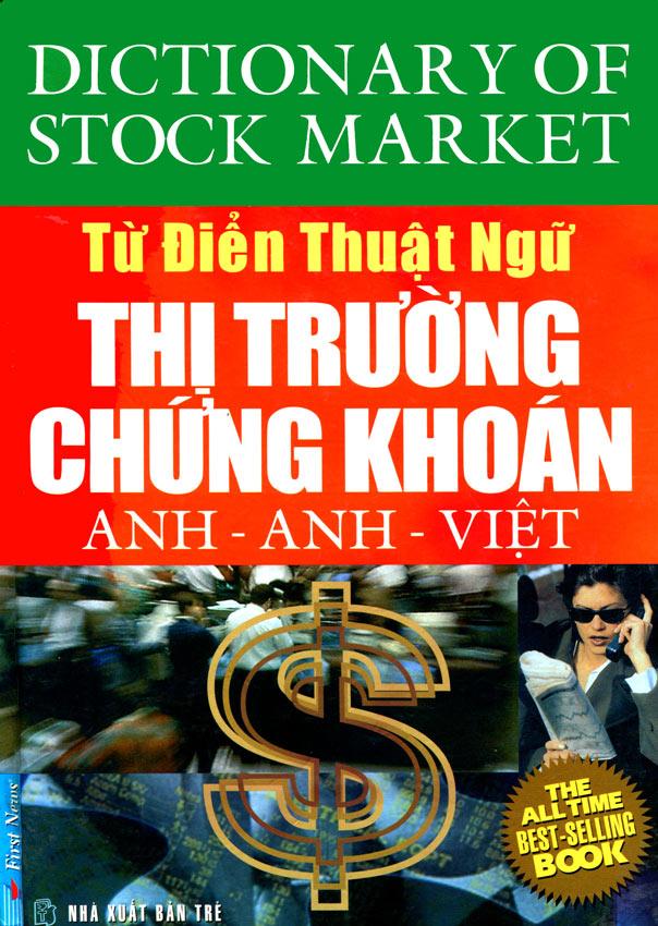 Bìa sách Từ Điển Thuật Ngữ Thị Trường Chứng Khoán - Anh-Anh-Việt