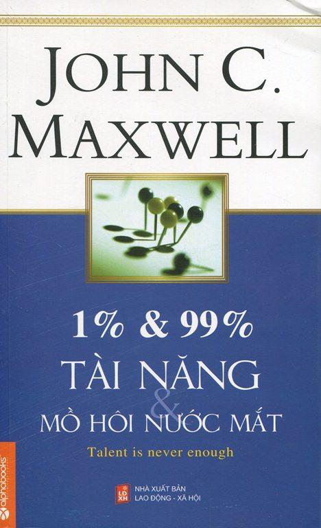 Bìa sách 1% và 99% Tài Năng Và Mồ Hôi Nước Mắt (Tái Bản 2014)