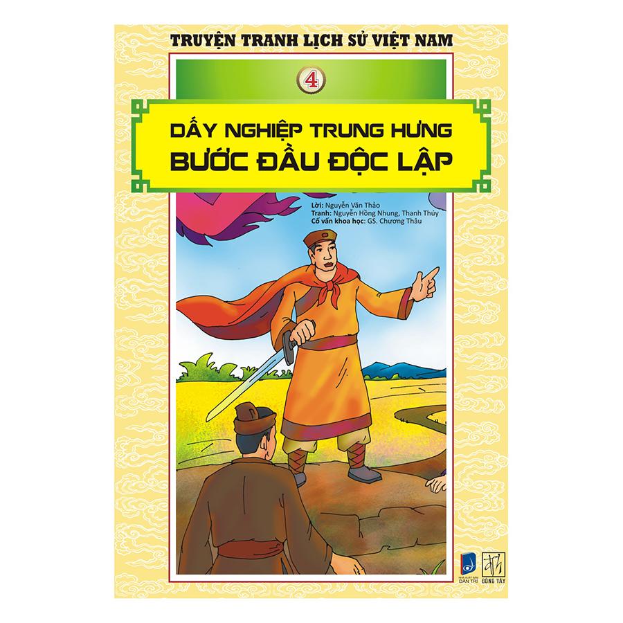 Bìa sách Truyện Tranh Lịch Sử Việt Nam - Dấy Nghiệp Trung Hưng - Bước Đầu Độc Lập (Sách Màu)