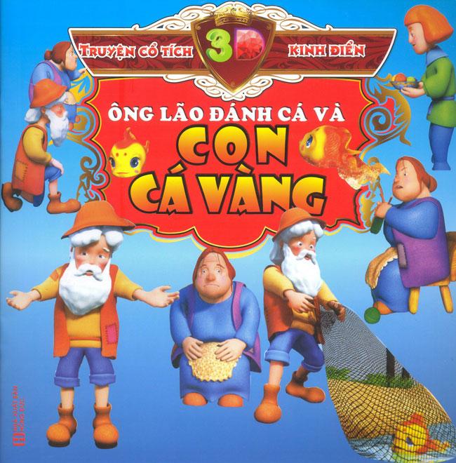 Bìa sách Truyện Cổ 3D Kinh Điển: Ông Lão Đánh Cá Và Con Cá Vàng