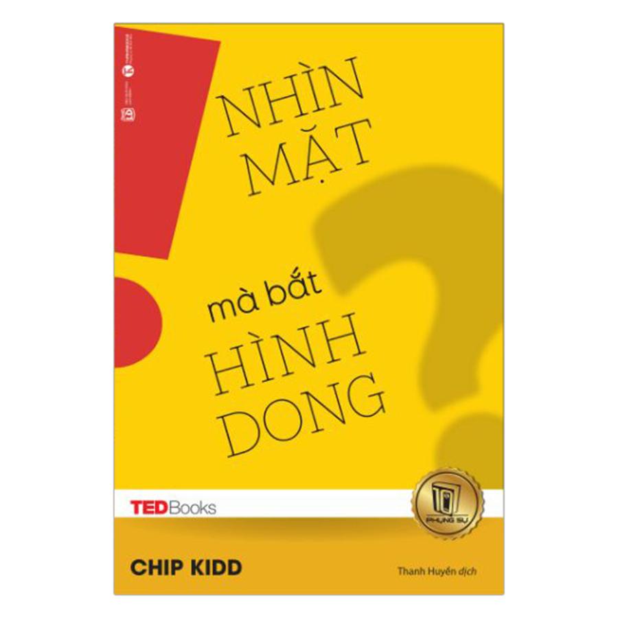 Bìa sách TedBooks - Nhìn Mặt Mà Bắt Hình Dong