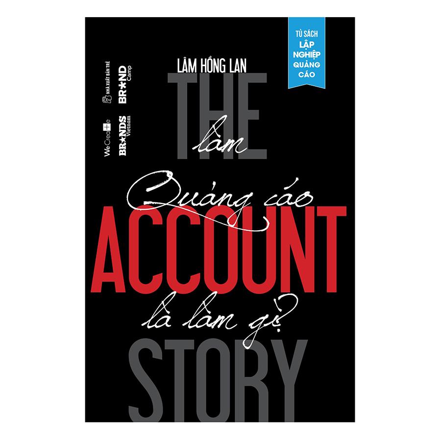 Bìa sách The Account Story - Làm Quảng Cáo Là Làm Gì?