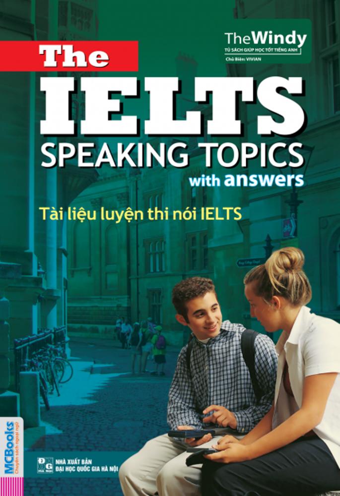 Bìa sách Tài Liệu Luyện Thi Nói IELTS - The IELTS Speaking Topics With Answers