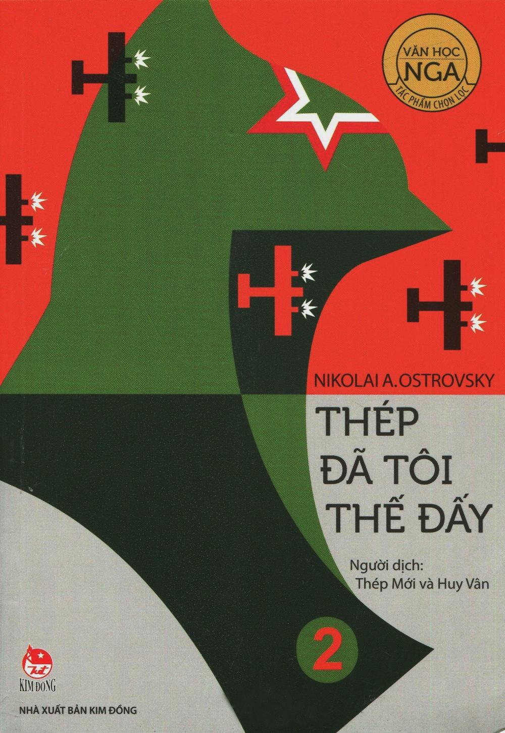 Bìa sách Văn Học Nga Tác Phẩm Chọn Lọc - Thép Đã Tôi Thế Đấy (Tập 2)
