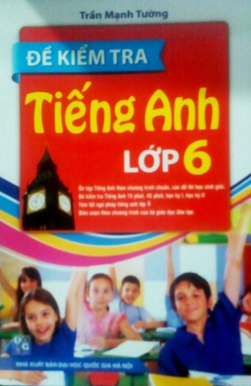 Bìa sách Đề Kiểm Tra Tiếng Anh Lớp 6 (Tái Bản 2015)
