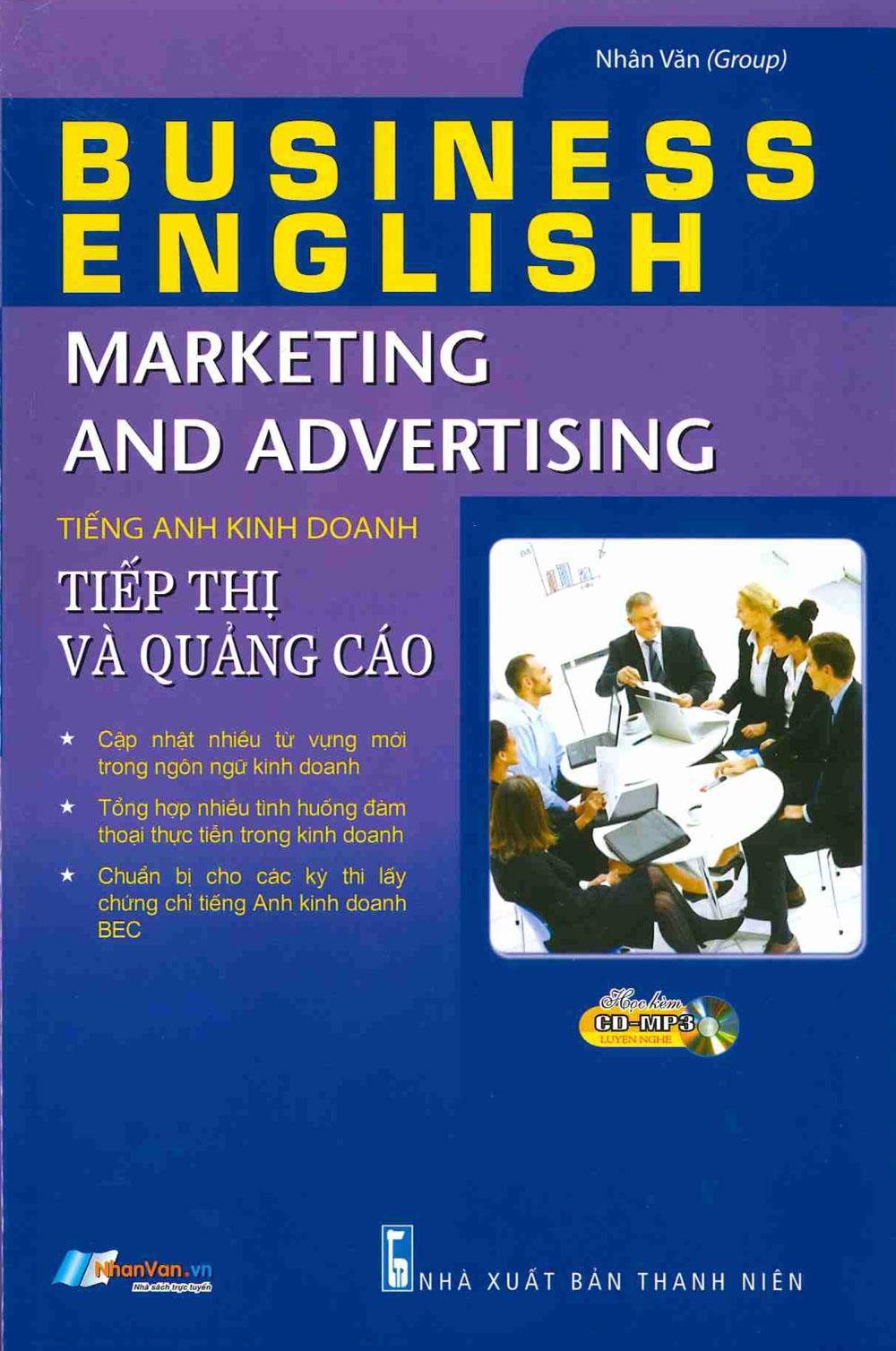 Tiếng Anh Kinh Doanh – Tiếp Thị Và Quảng Cáo (Kèm CD)