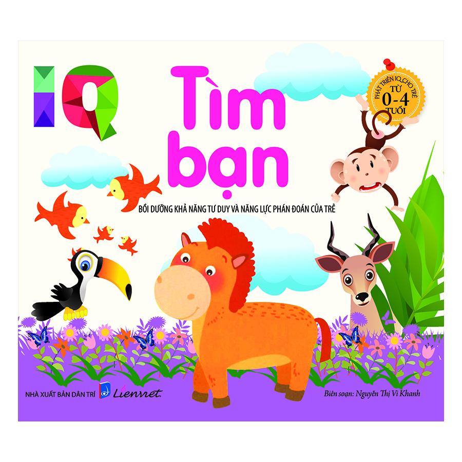 Bìa sách Phát Triển IQ Cho Trẻ Từ 0-4 Tuổi - Tìm Bạn