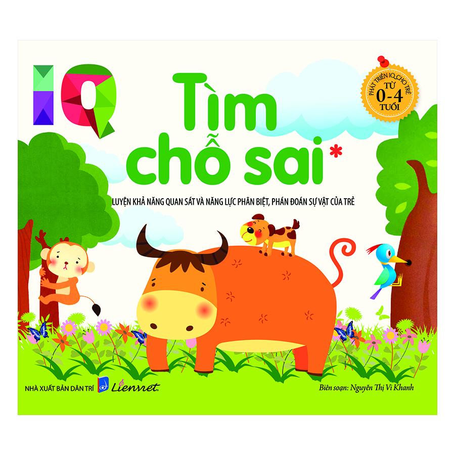 Bìa sách Phát Triển IQ Cho Trẻ Từ 0-4 Tuổi - Tìm Chỗ Sai (Tập 1)