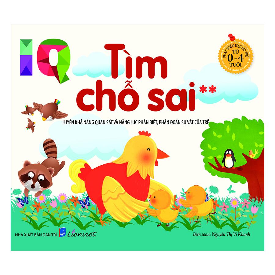 Bìa sách Phát Triển IQ Cho Trẻ Từ 0-4 Tuổi - Tìm Chỗ Sai (Tập 2)