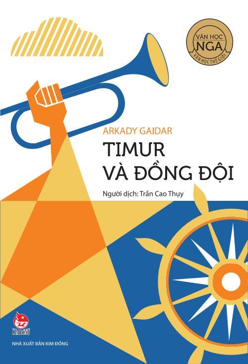 Bìa sách Văn Học Nga - Tác Phẩm Chọn Lọc: Timur Và Đồng Đội