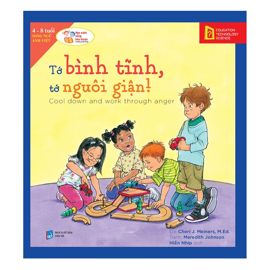 Bìa sách Học Cách Sống Hòa Thuận - Tớ Bình Tĩnh, Tớ Nguôi Giận! (Cool Down And Work Through Anger)