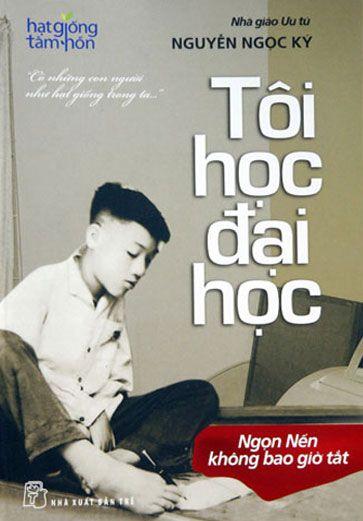Bìa sách Tôi Học Đại Học - Nguyễn Ngọc Ký (Tái Bản)