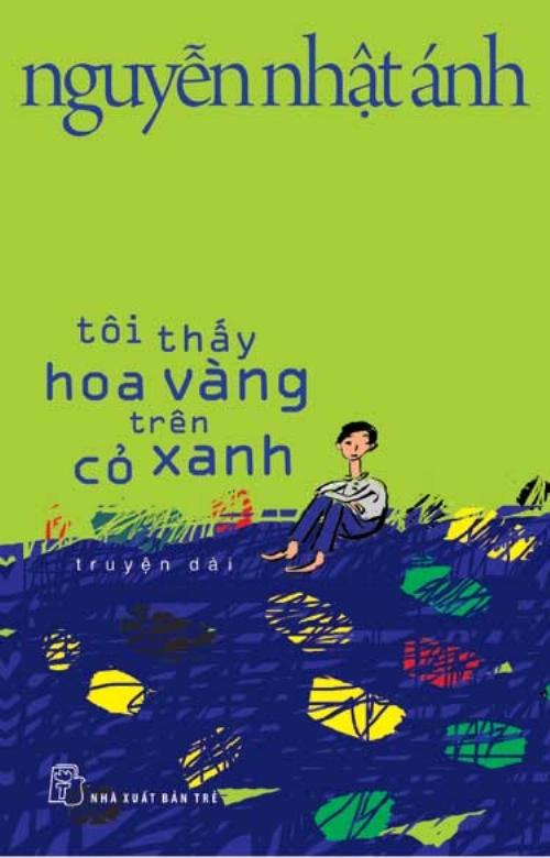 Bìa sách Tôi Thấy Hoa Vàng Trên Cỏ Xanh (Nguyễn Nhật Ánh)