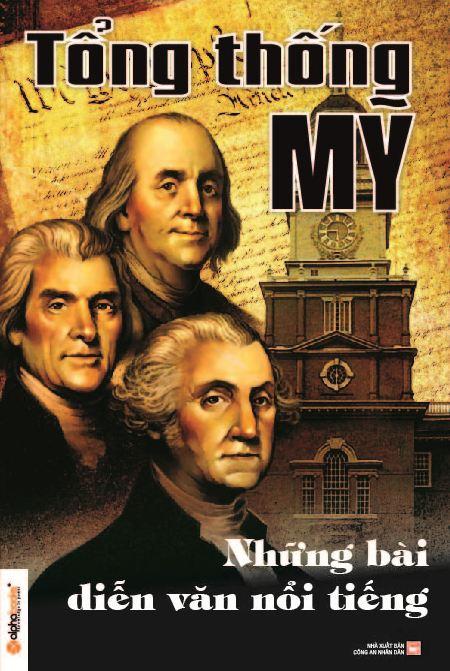 Bìa sách Tổng Thống Mỹ - Các Bài Diễn Văn Nổi Tiếng