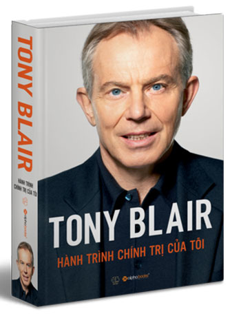 Bìa sách Tony Blair - Hành Trình Chính Trị Của Tôi