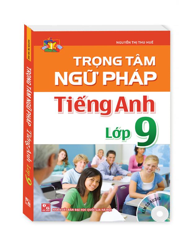 Bìa sách Trọng Tâm Ngữ Pháp Tiếng Anh Lớp 9