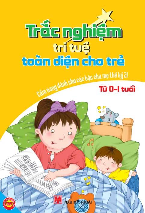 Bìa sách Trắc Nghiệm Trí Tuệ Toàn Diện Cho Trẻ Từ 0-1 Tuổi - Cẩm Nang Dành Cho Các Bậc Cha Mẹ Thế Kỷ 21