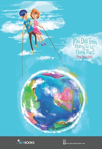 Bìa sách Trái Đất Tròn Không Gì Là Không Thể (Tái Bản 2014)
