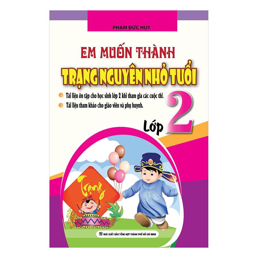 Bìa sách Em Muốn Thành Trạng Nguyên Nhỏ Tuổi (Lớp 2)