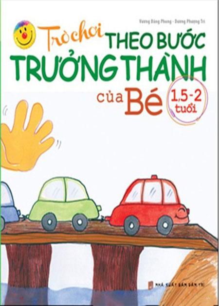 Bìa sách Trò Chơi Theo Bước Trưởng Thành Của Bé (Từ 1.5 - 2 Tuổi)