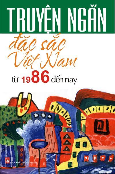 Bìa sách Truyện Ngắn Đặc Sắc Việt Nam Từ 1986 Đến Nay