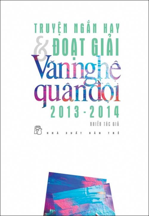 Bìa sách Truyện Ngắn Đoạt Giải Văn Nghệ Quân Đội 2013 - 2014