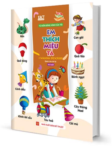 Bìa sách Từ Điển Bằng Hình Của Tôi: Em Thích Miêu Tả (Dành Cho Trẻ Từ 4 - 6 Tuổi)