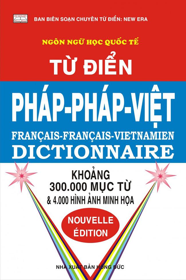 Bìa sách Từ Điển Pháp - Pháp - Việt (300.000 Từ)
