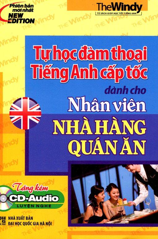 Bìa sách Tự Học Đàm Thoại Tiếng Anh Cấp Tốc Dành Cho Nhân Viên Nhà Hàng Quán Ăn (Kèm CD)