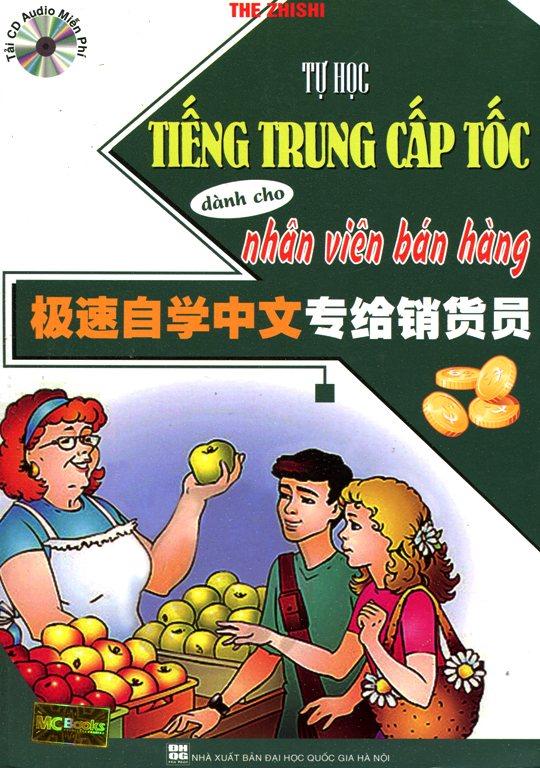 Bìa sách Tự Học Tiếng Trung Cấp Tốc Dành Cho Nhân Viên Bán Hàng