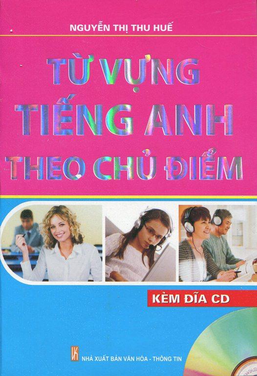 Bìa sách Từ Vựng Tiếng Anh Theo Chủ Điểm (Kèm CD)