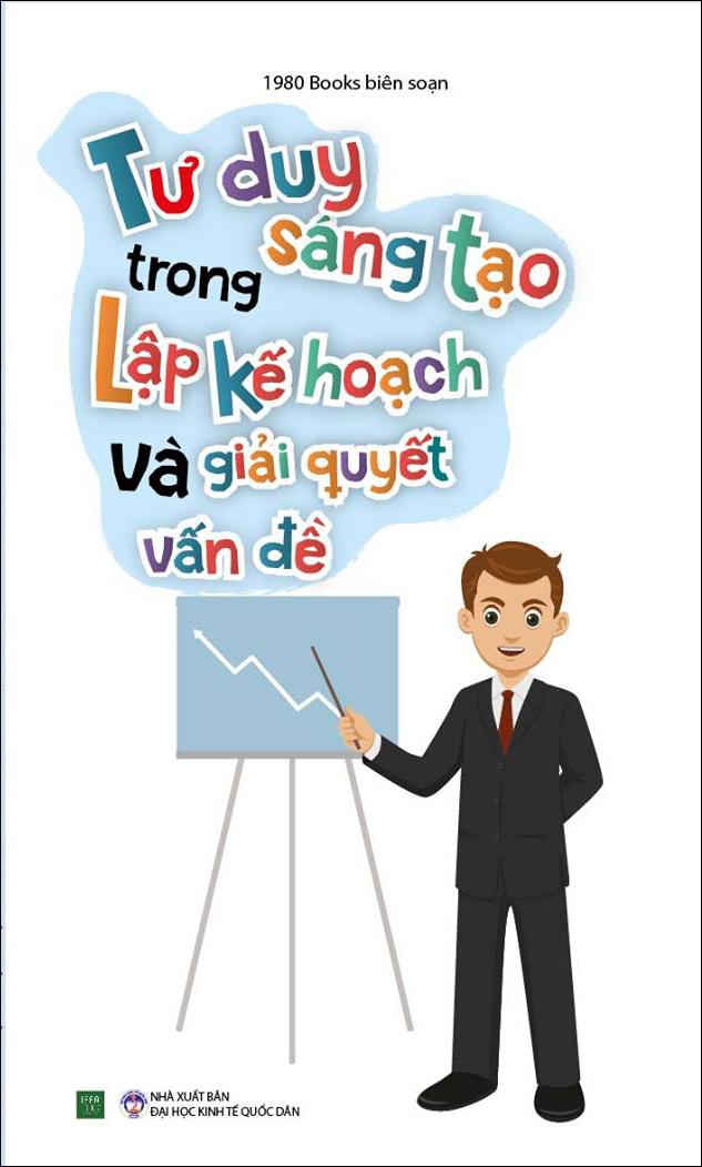 Bìa sách Tủ Sách Kỹ Năng Học Tập - Tư Duy Sáng Tạo Trong Lập Kế Hoạch Và Giải Quyết Vấn Đề