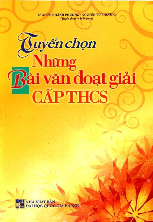 Bìa sách Tuyển Chọn Những Bài Văn Đoạt Giải Cấp THCS